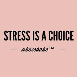 stress is a choice.jpg